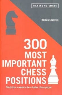 300 most important chess positions, Thomas Engqvist, Batsford, 2019