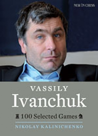 Vassily Ivanchuk, 100 selected games - Nikolay Kalinichenko