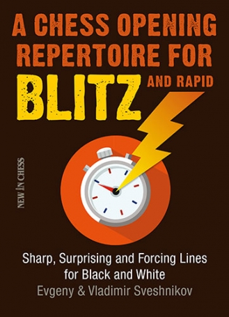 A Chess Opening Repertoire for Blitz and Rapid - Evgeny & Vladimir Sveshnikov