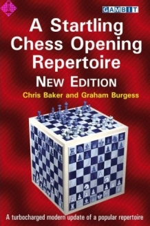 A Startling Chess Opening Repertoire - Baker and Burgess