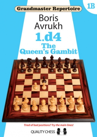 Grandmaster Repertoire 1B - The Queen's Gambit Covering the Slav, Queen's Gambit Accepted, hardcover