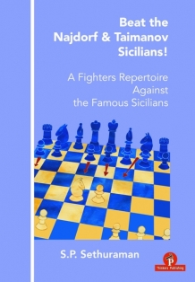 Beat the najdorf & Taimanov sicilians! - S.P. Sethuraman - Thinkers Publishing