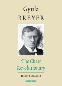 Gyula Breyer: The Chess Revolutionary