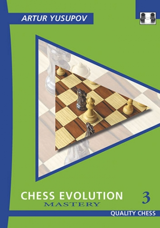 Chess Evolution 3- Mastery, paperback, Artur Yusupov