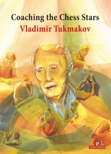 Coaching the Chess Stars - Vladimir Tukmakov