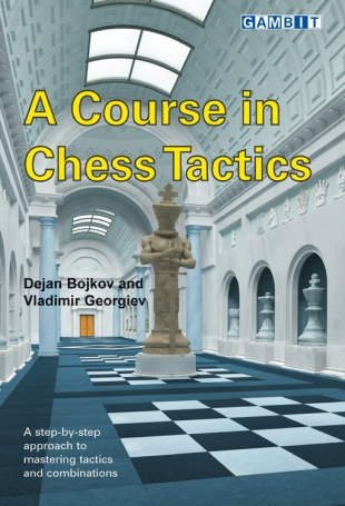 A Course in Chess Tactics, Bojkov/Georgiev