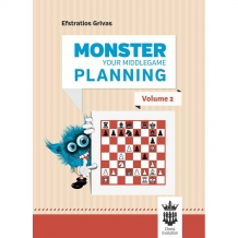 Monster your middlegame planning Volume 2, Efstratios Grivas, Chess evolution