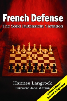 French Defense The Solid Rubinstein Variation 2nd edition, Hannes Langrock, Russell Enterprises, 2018