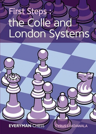 First Steps: Colle and London Systems Key Ideas, Tricks and Traps