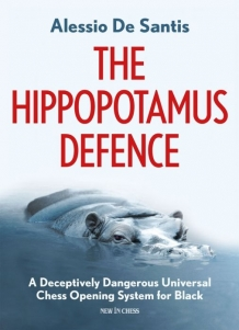 The Hippopotamus Defence: A Deceptively Dangerous Universal Chess Opening System for Black