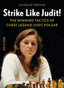 Strike like Judit! The winning tactics of chess legend Judit Polgar - Charles Hertan