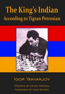 The King's Indian According to Tigran Petrosian - Igor Yanvarjov