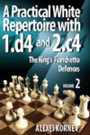 A Practical White Repertoire with 1.d4 and 2.c4 Vol. 2 The King'