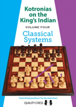 Kotronias on the King's Indian, Vol. 4: Classical Systems (Hardcover)