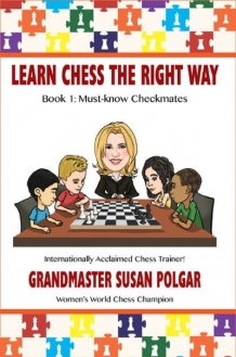 Learn Chess The Right Way: Book 1: Must-known Checkmates
