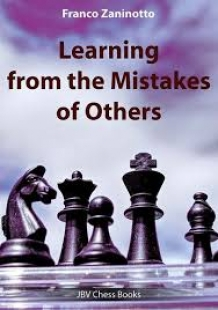 Learning from the Mistakes of Others, Franco Zaninotto, JBV Chess Books, 2019