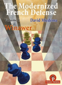 The Modernized French Defense - Volume 1: The Winawer - David Miedema