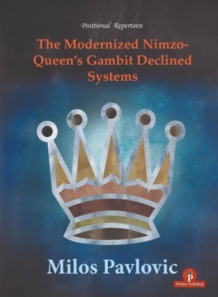 Milos Pavlovic- The Modernized Nimzo: Queen's Gambit Declined Systems