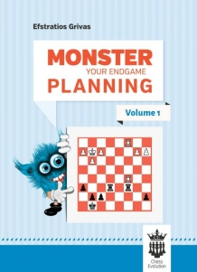 Monster your Endgame Planning - Volume 1, Efstratios Grivas