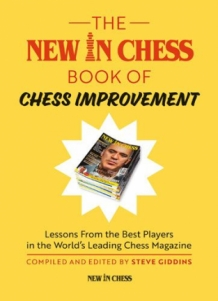 The New In Chess Book of Chess Improvement: Lessons From the Best Players in the World