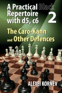 A Practical Black Repertoire with d5, c6. Volume 2: Volume 2: The Caro-Kann and Other Defences