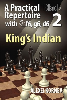 A Practical Black Repertoire with Nf6, g6, d6 - vol. 2: King's Indian
