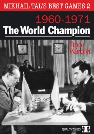 Mikhail Tal's Best Games 2, The World Champion, 1960 - 1971