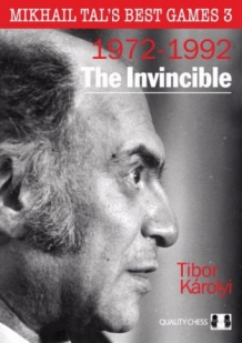 Mikhail Tal's Best Games 3: The Invincible, 1972 - 1992 hardcover