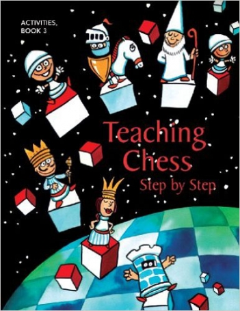Teaching Chess Step by Step, Book 3 (Activities)