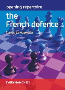 The French Defence, Cyrus Lakdawala, Opening Repertoire, Everymanchess, 2019