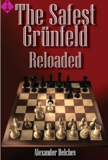 The Safest Grünfeld Reloaded - Alexander Delchev