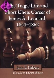 The Tragic Life and Short Chess Career of James A. Leonard, 1841