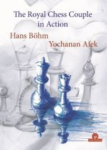 The Royal Chess Couple in Action, Bohm & Afek, Thinkers Publishing, 2019