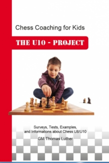 Chess Coaching for Kids The U10-Project