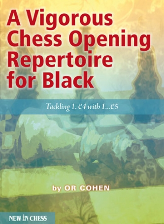 A Vigorous Chess Opening Repertoire for Black, Or Cohen