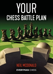 Your Chess Battle Plan - Neil McDonald - Everymann chess